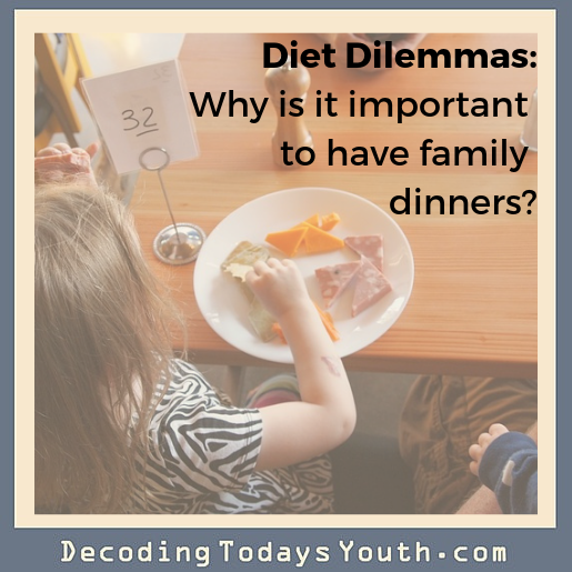 Diet Dilemmas: Do I have to have Family Dinners?