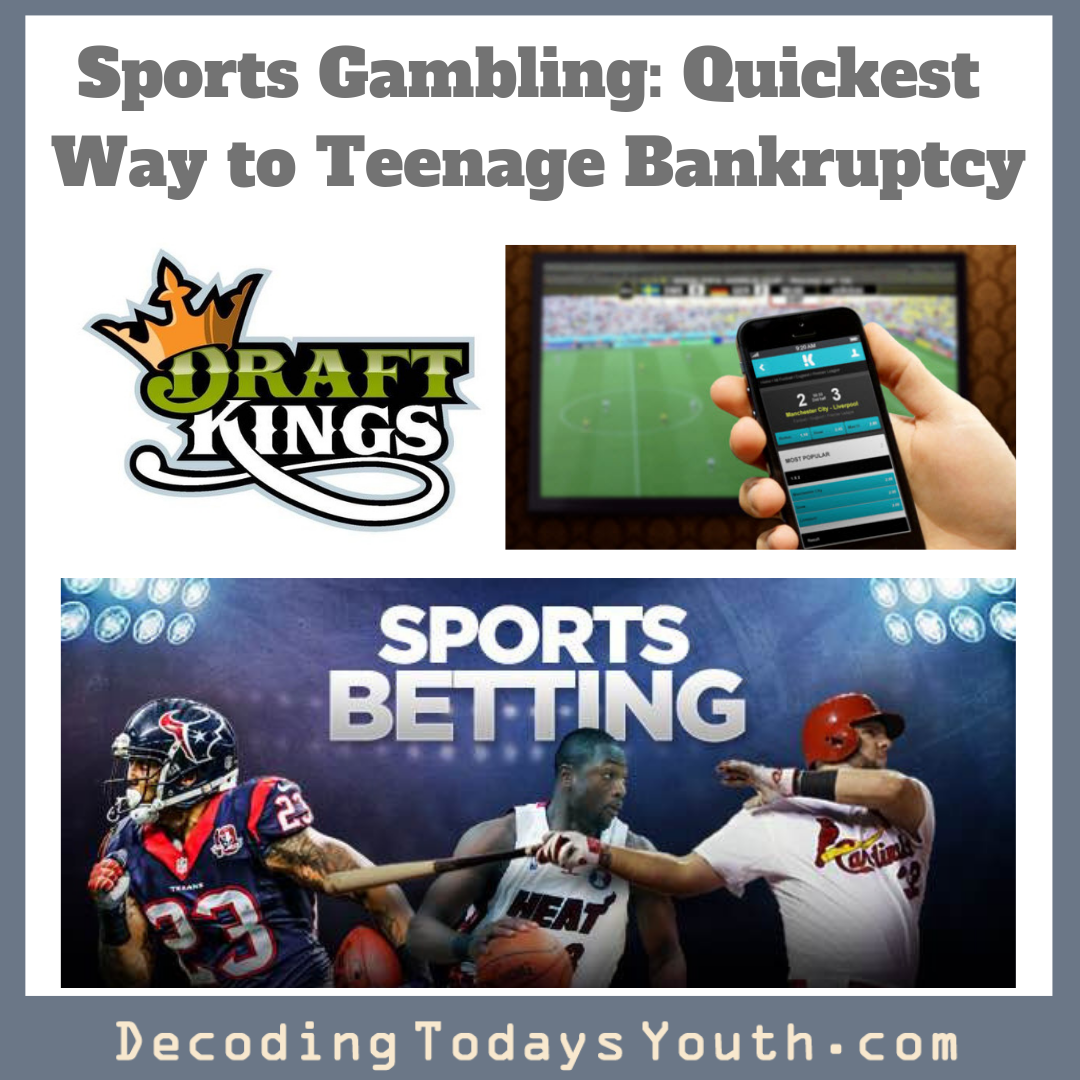 Sports Gambling: Quickest Way to Teenage Bankruptcy