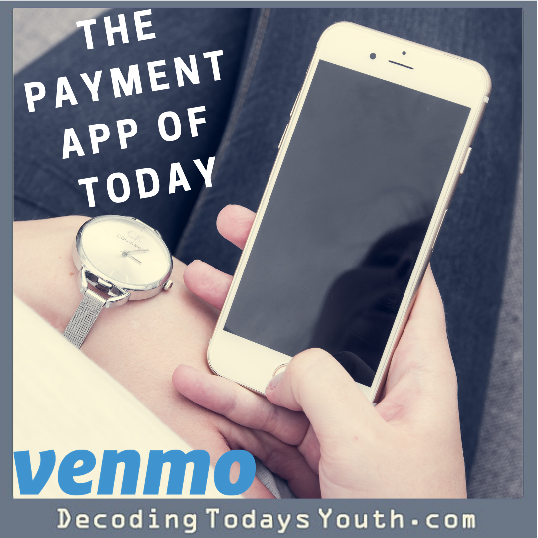 Venmo: The Payment App of Today