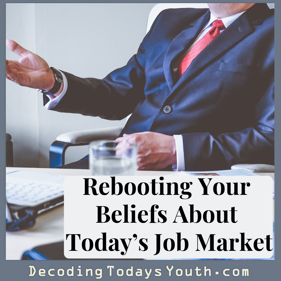 Rebooting Your Beliefs About Today's Job Market