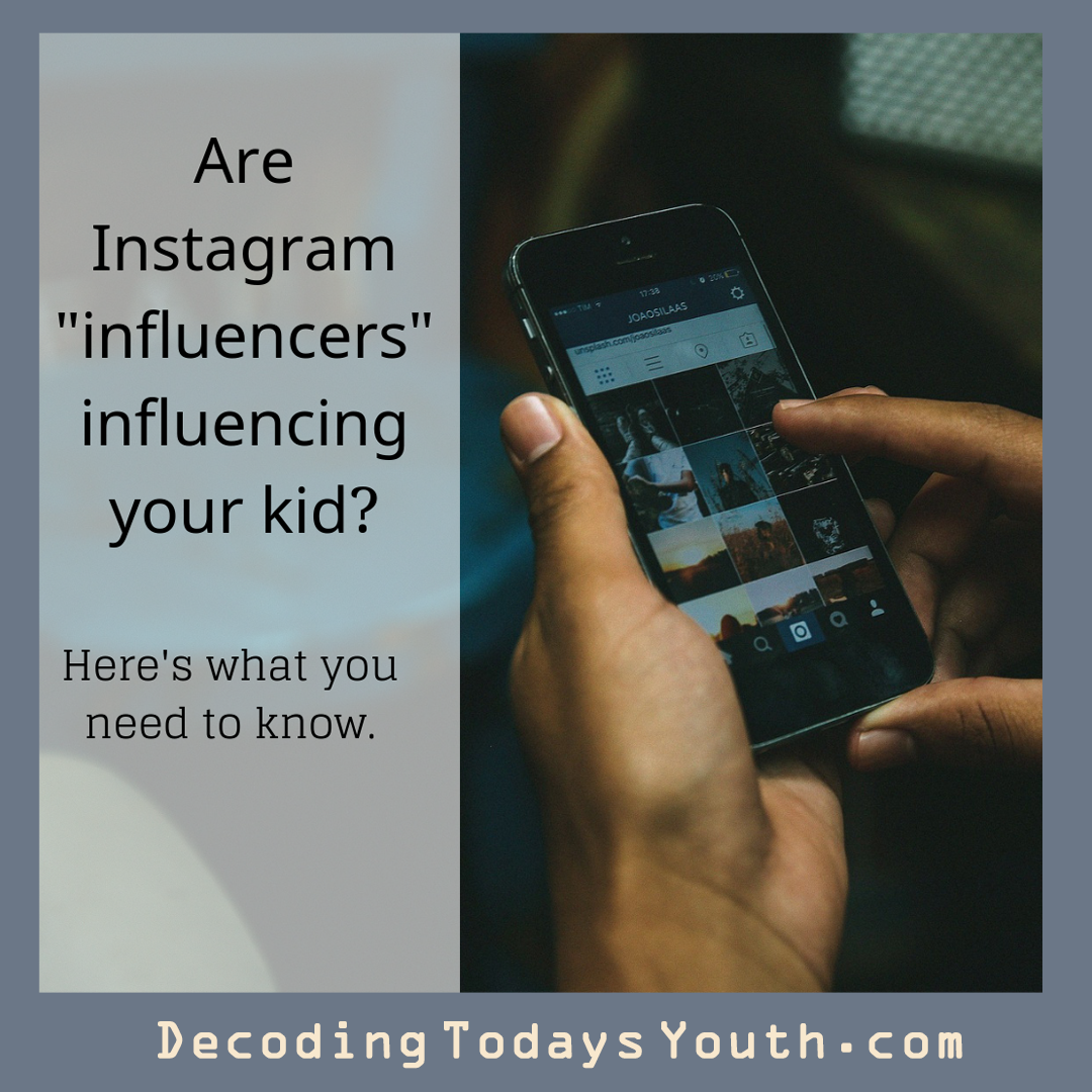 "Are Instagram ""influencers"" influencing your kid"