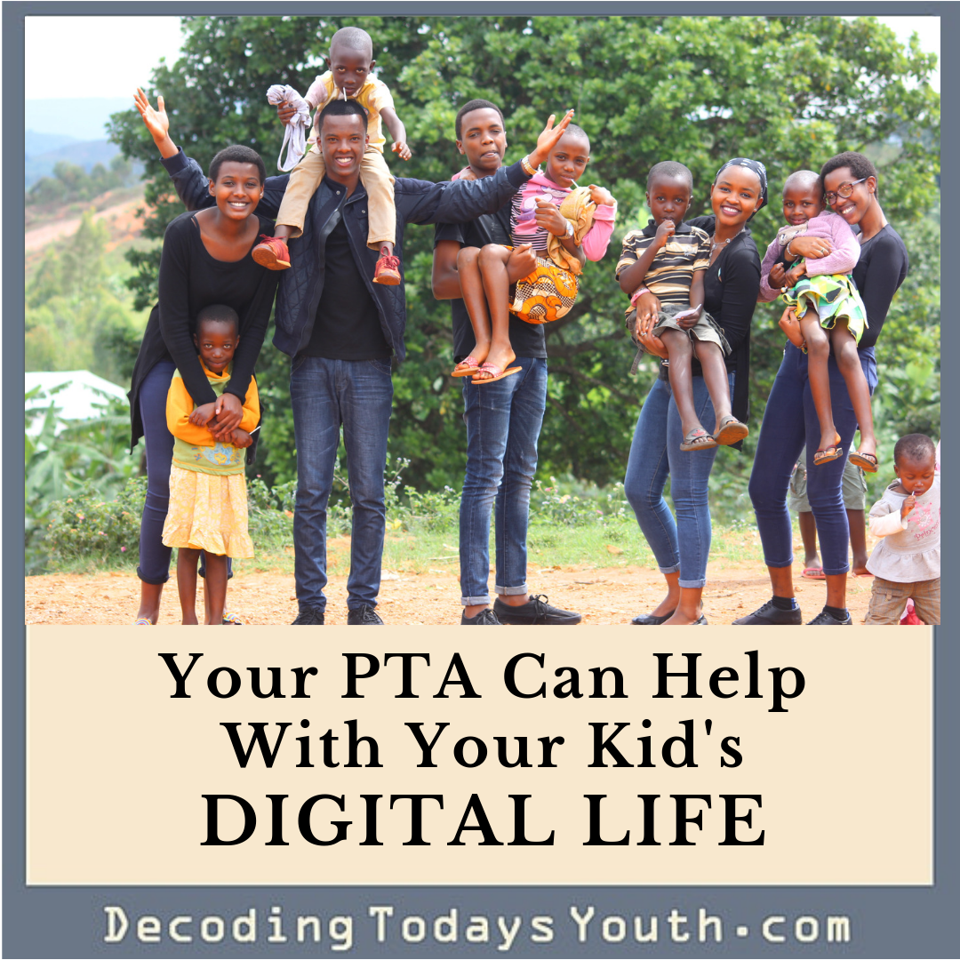 Your PTA Can Help With Your Kid's DIGITAL Life