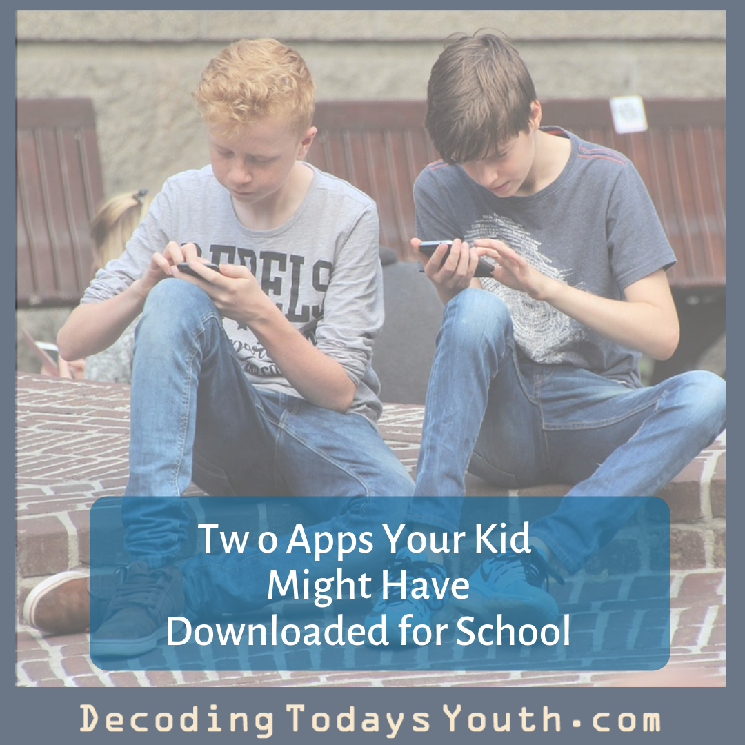 Two Very Popular Apps Your Kid Might Have Going Back to School