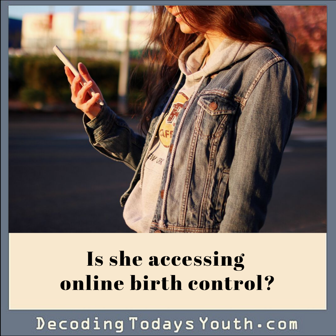 Does your daughter access birth control online?