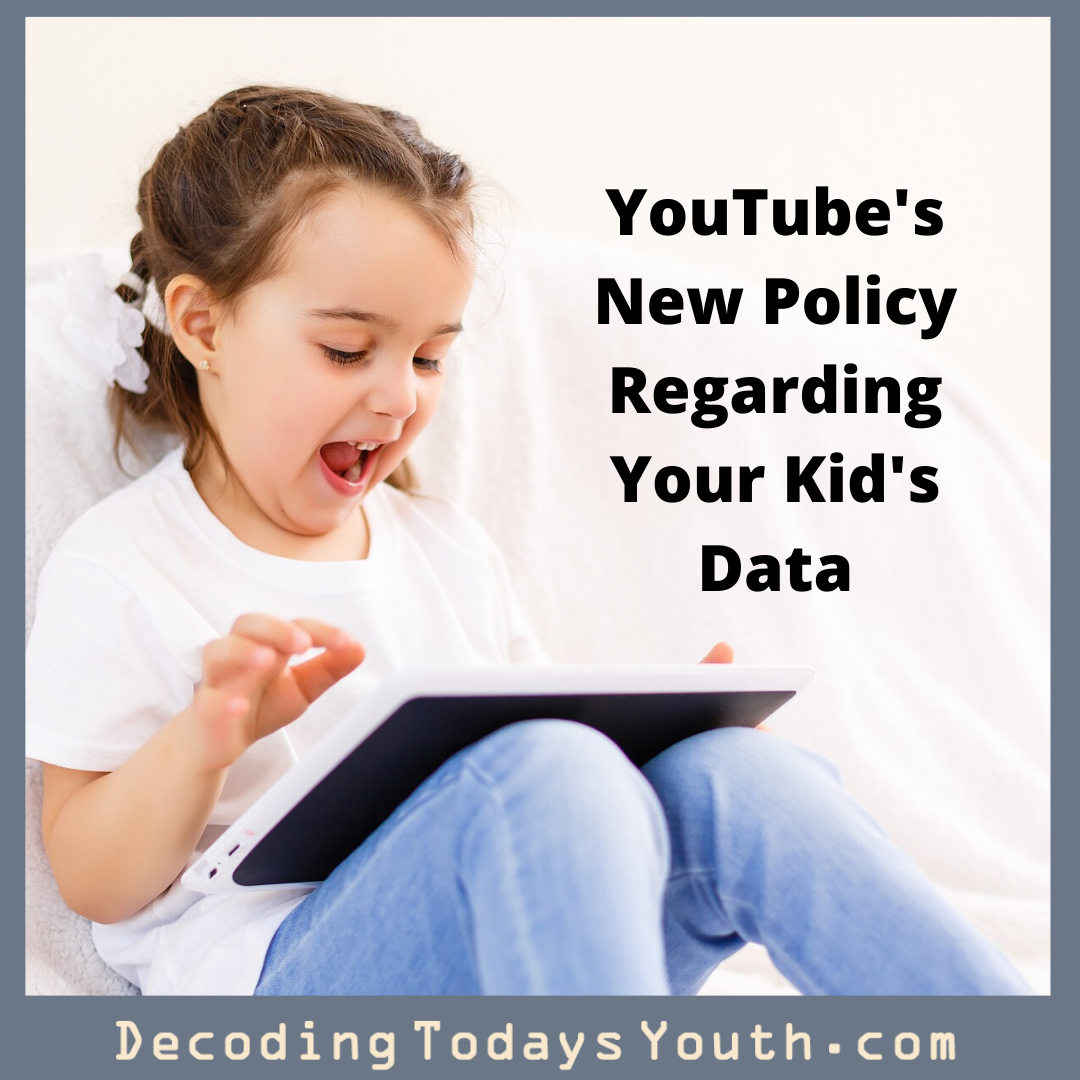 YouTube's New Policy Regarding Your Kid's Data