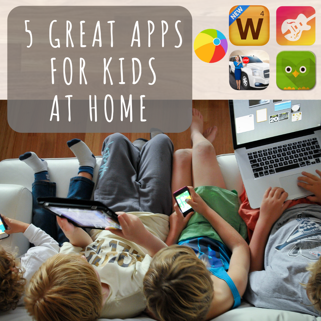 5 Great Apps for Kids at Home