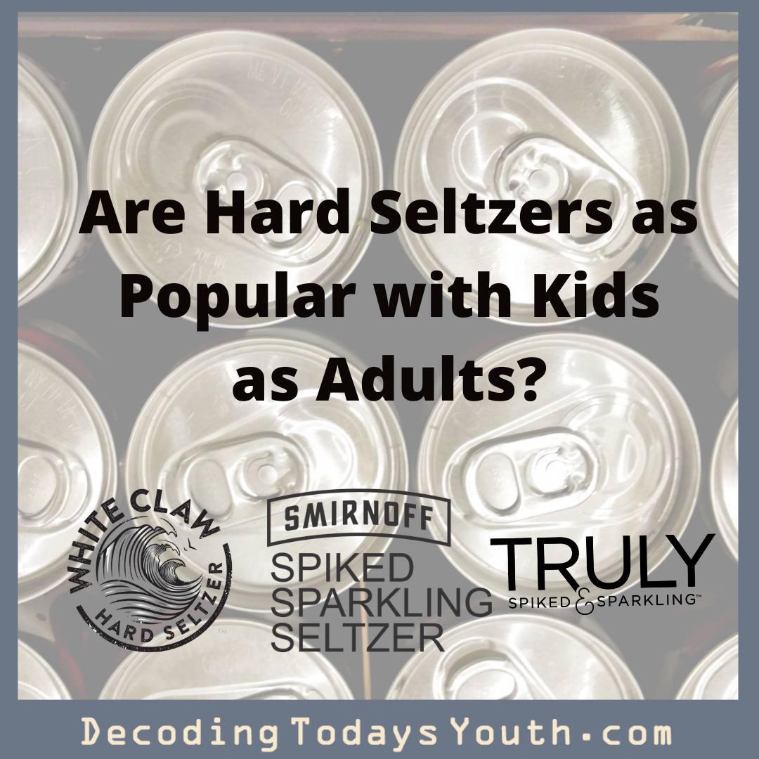 Are Hard Seltzers as Popular with Kids as Adults?