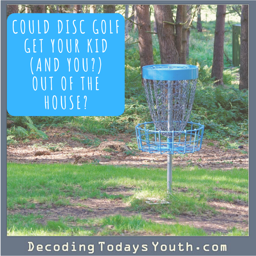 Could Disc Golf Get Your Kid (And You?) Out of the House?