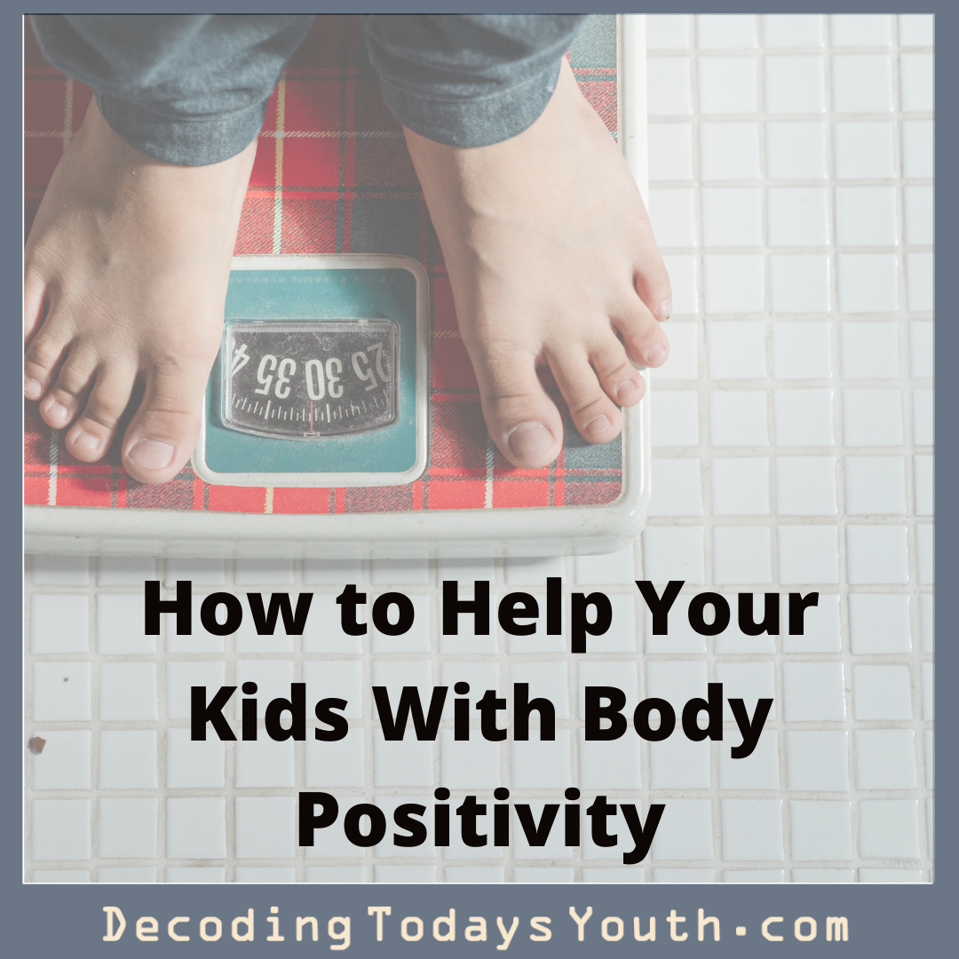 How To Help Your Kids Develop Body Positivity